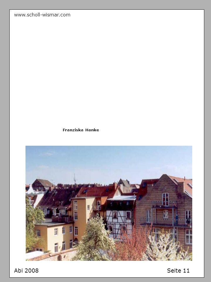 www.scholl-wismar.com Franziska Hanke Abi 2008 Seite 11