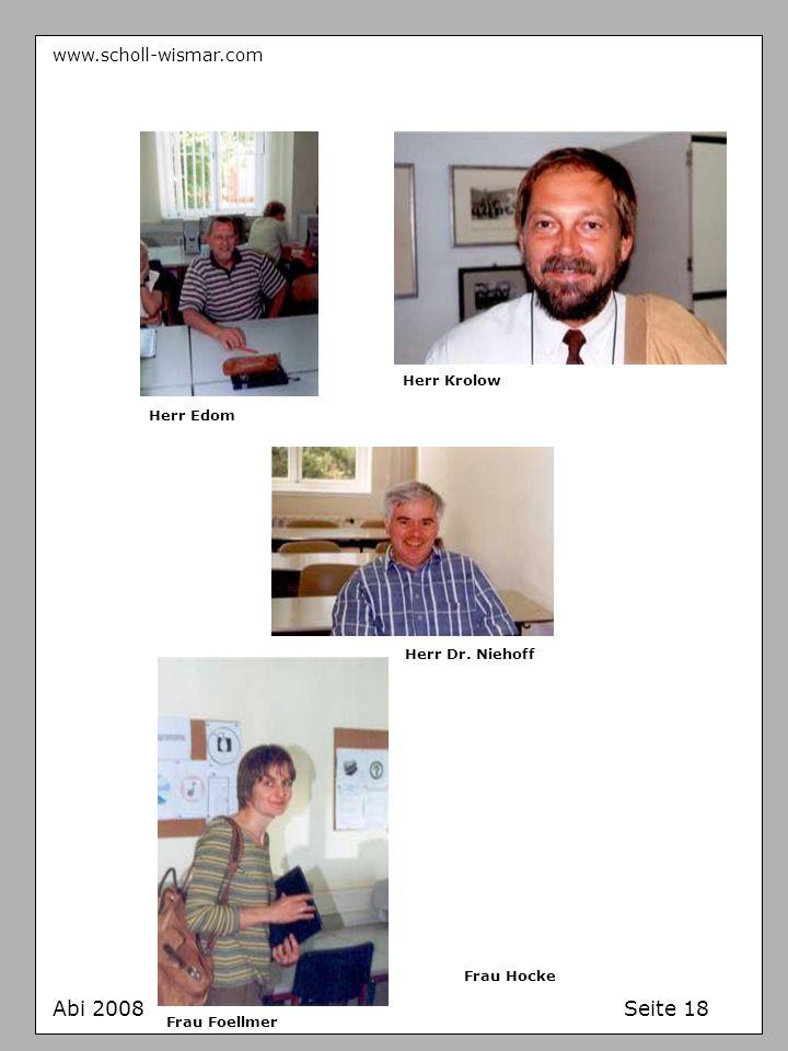 Abi 2008 Seite 18 www.scholl-wismar.com Herr Krolow Herr Edom