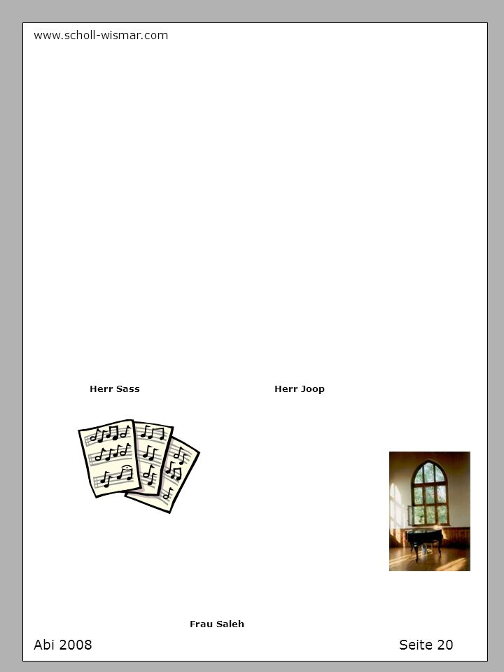 www.scholl-wismar.com Herr Sass Herr Joop Frau Saleh Abi 2008 Seite 20