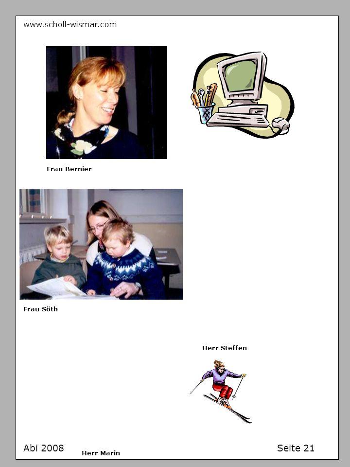 Abi 2008 Seite 21 www.scholl-wismar.com Frau Bernier Frau Söth