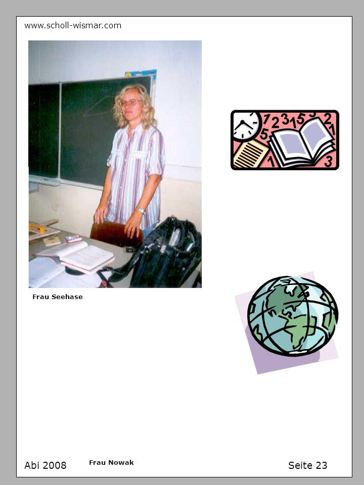www.scholl-wismar.com Frau Seehase Abi 2008 Frau Nowak Seite 23