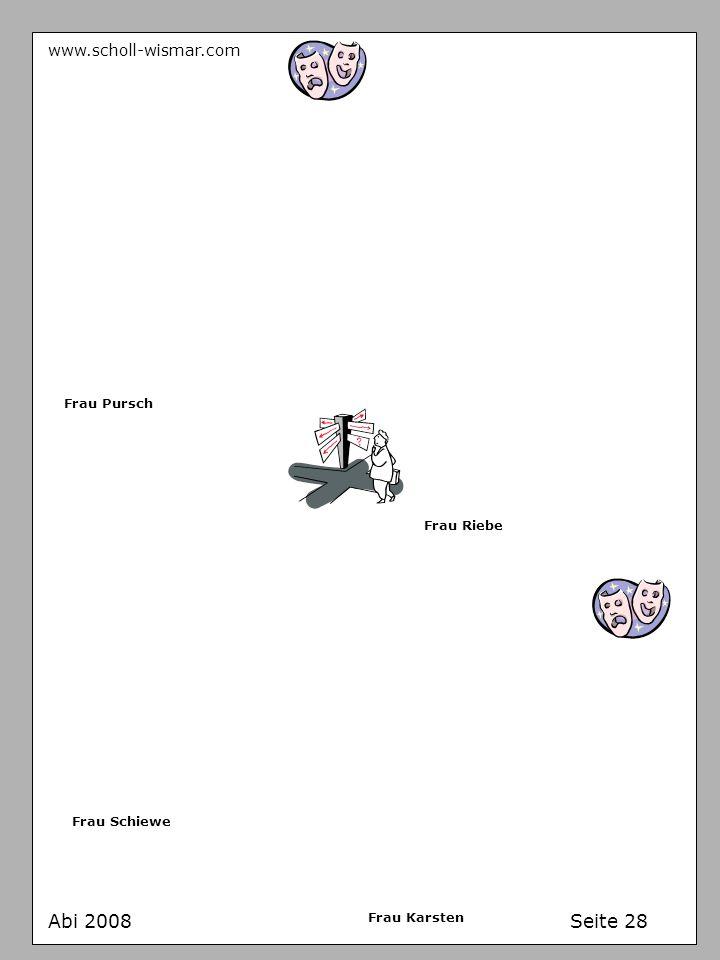 Abi 2008 Seite 28 www.scholl-wismar.com Frau Pursch Frau Riebe