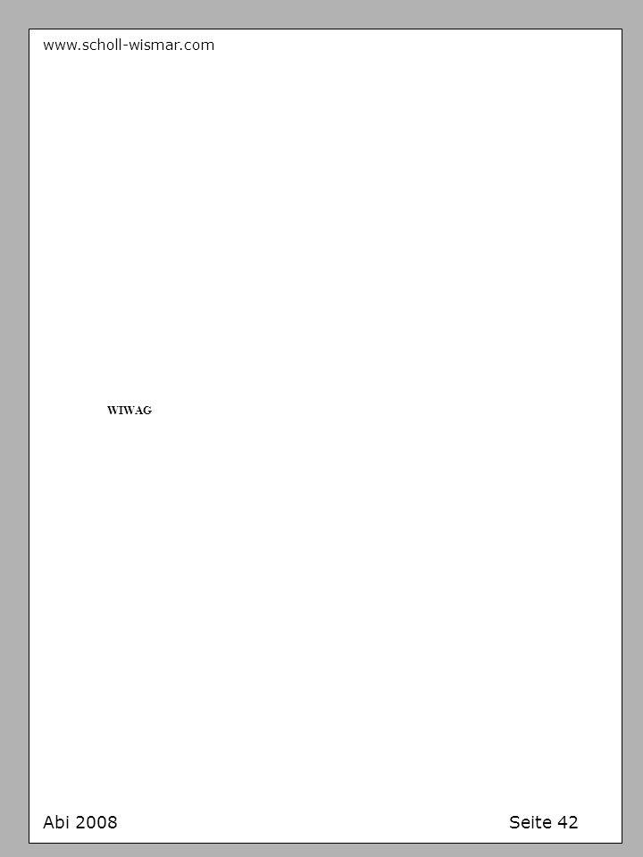 www.scholl-wismar.com WIWAG Abi 2008 Seite 42