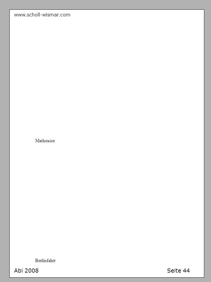 www.scholl-wismar.com Matheasse Berlinfahrt Abi 2008 Seite 44