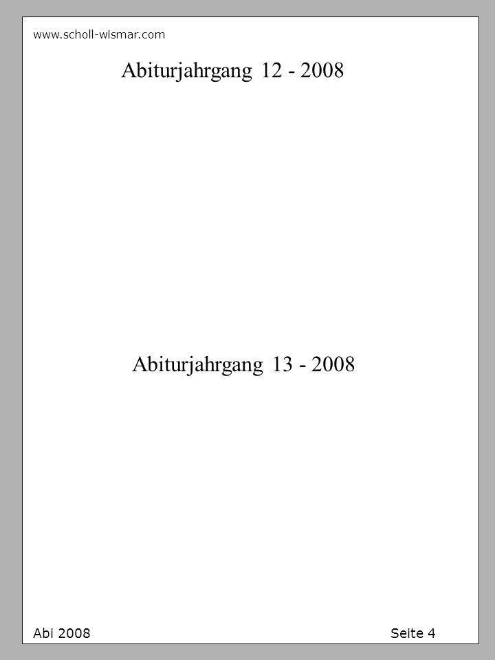 Abiturjahrgang 12 - 2008 Abiturjahrgang 13 - 2008 Abi 2008 Seite 4