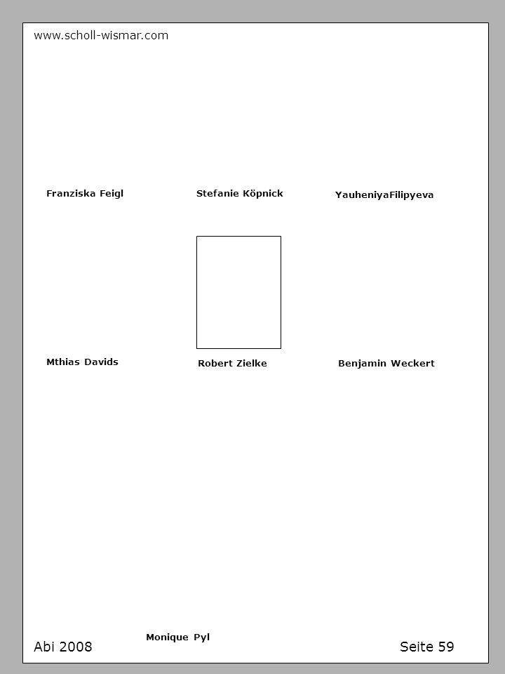 Abi 2008 Seite 59 www.scholl-wismar.com Franziska Feigl