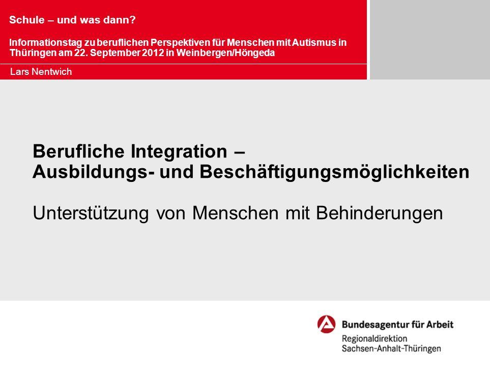 Schule – und was dann Informationstag zu beruflichen Perspektiven für Menschen mit Autismus in Thüringen am 22. September 2012 in Weinbergen/Höngeda.
