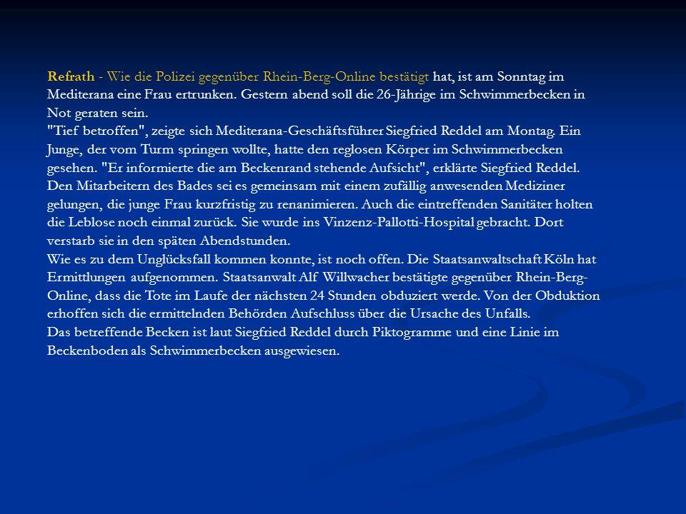 Refrath - Wie die Polizei gegenüber Rhein-Berg-Online bestätigt hat, ist am Sonntag im