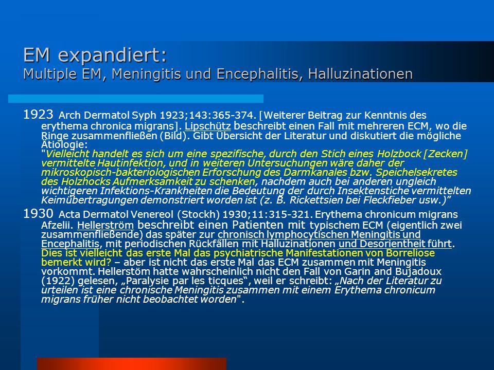 EM expandiert: Multiple EM, Meningitis und Encephalitis, Halluzinationen