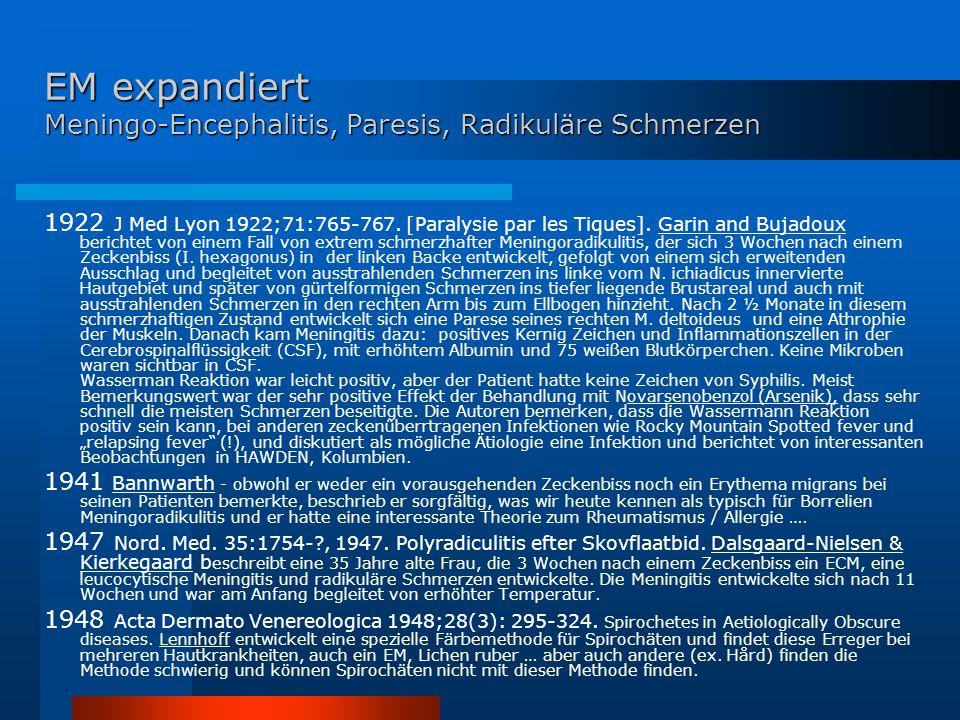 EM expandiert Meningo-Encephalitis, Paresis, Radikuläre Schmerzen