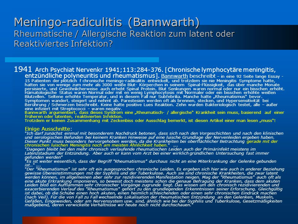 Meningo-radiculitis (Bannwarth) Rheumatische / Allergische Reaktion zum latent oder Reaktiviertes Infektion