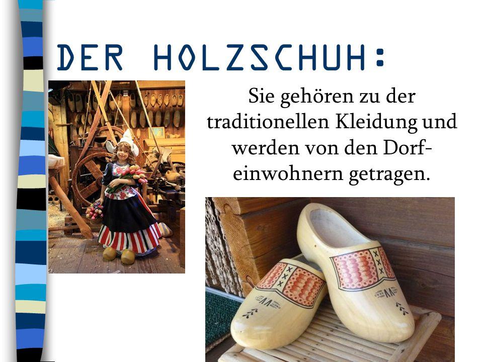 DER HOLZSCHUH: Sie gehören zu der traditionellen Kleidung und werden von den Dorf-einwohnern getragen.