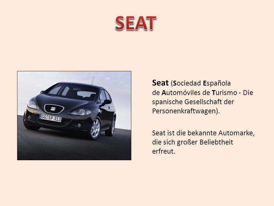SEAT Seat (Sociedad Española de Automóviles de Turismo - Die spanische Gesellschaft der Personenkraftwagen).