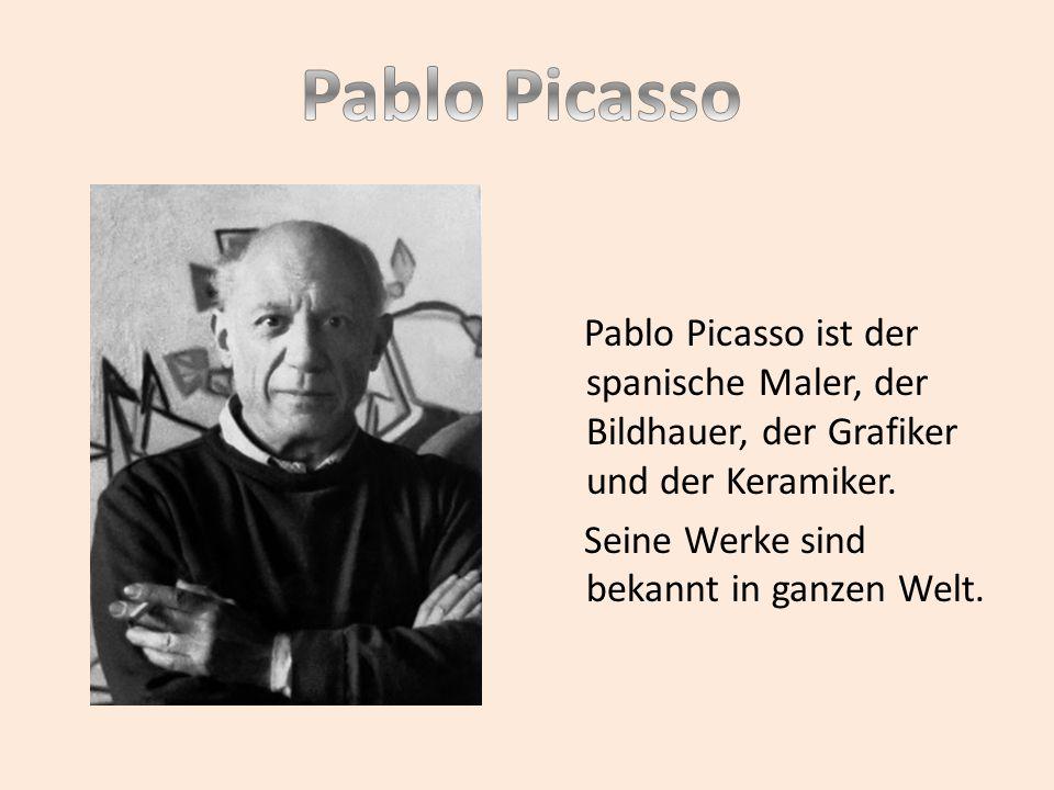 Pablo Picasso Pablo Picasso ist der spanische Maler, der Bildhauer, der Grafiker und der Keramiker.