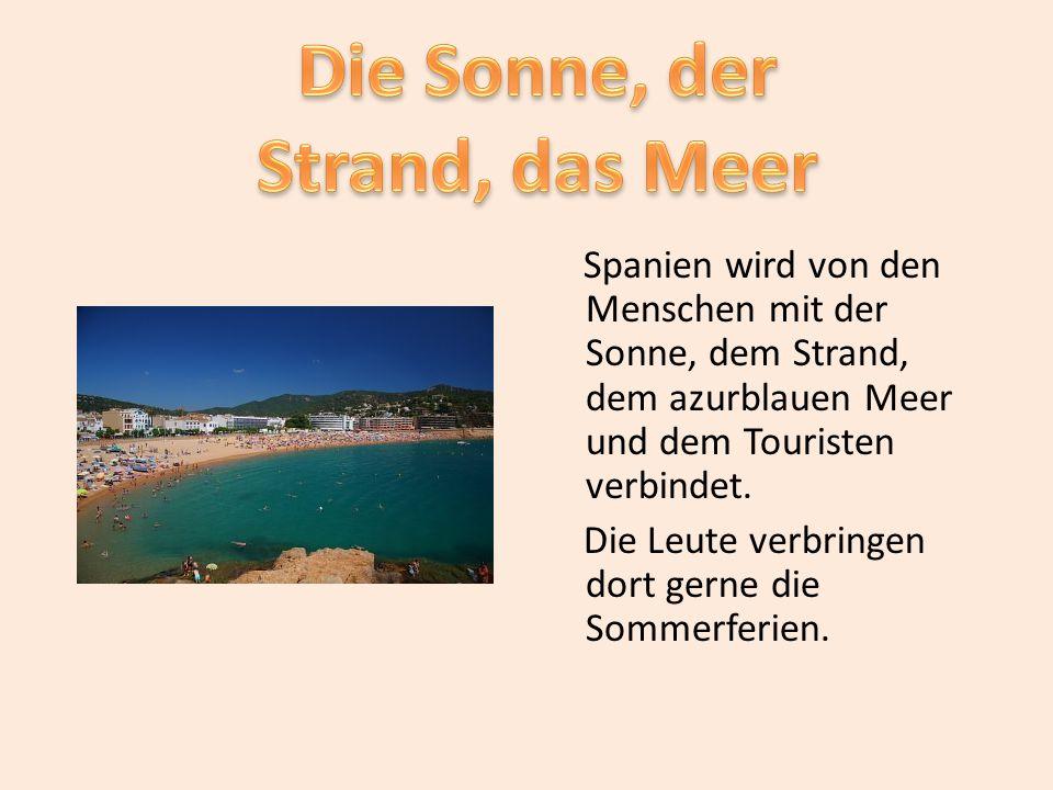 Die Sonne, der Strand, das Meer