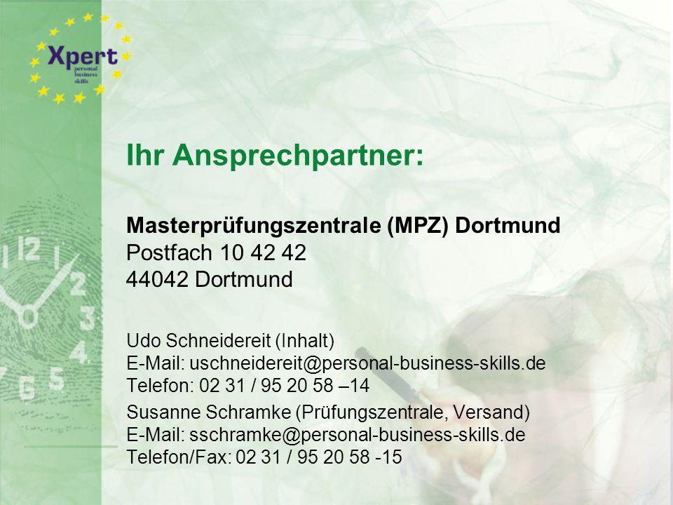 Ihr Ansprechpartner: Masterprüfungszentrale (MPZ) Dortmund Postfach 10 42 42 44042 Dortmund.