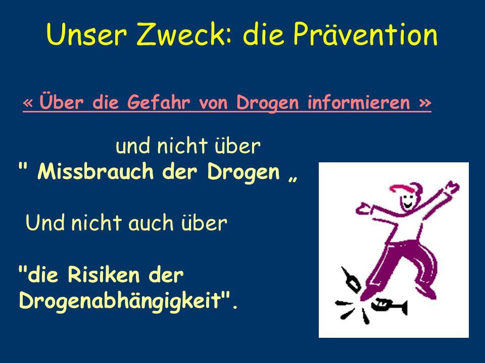Unser Zweck: die Prävention