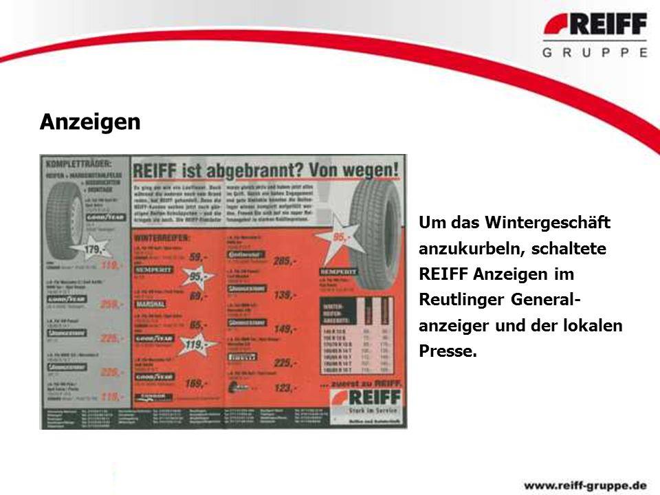 Anzeigen Um das Wintergeschäft anzukurbeln, schaltete REIFF Anzeigen im Reutlinger General-anzeiger und der lokalen Presse.