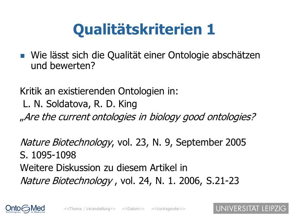 Qualitätskriterien 1 Wie lässt sich die Qualität einer Ontologie abschätzen und bewerten Kritik an existierenden Ontologien in: