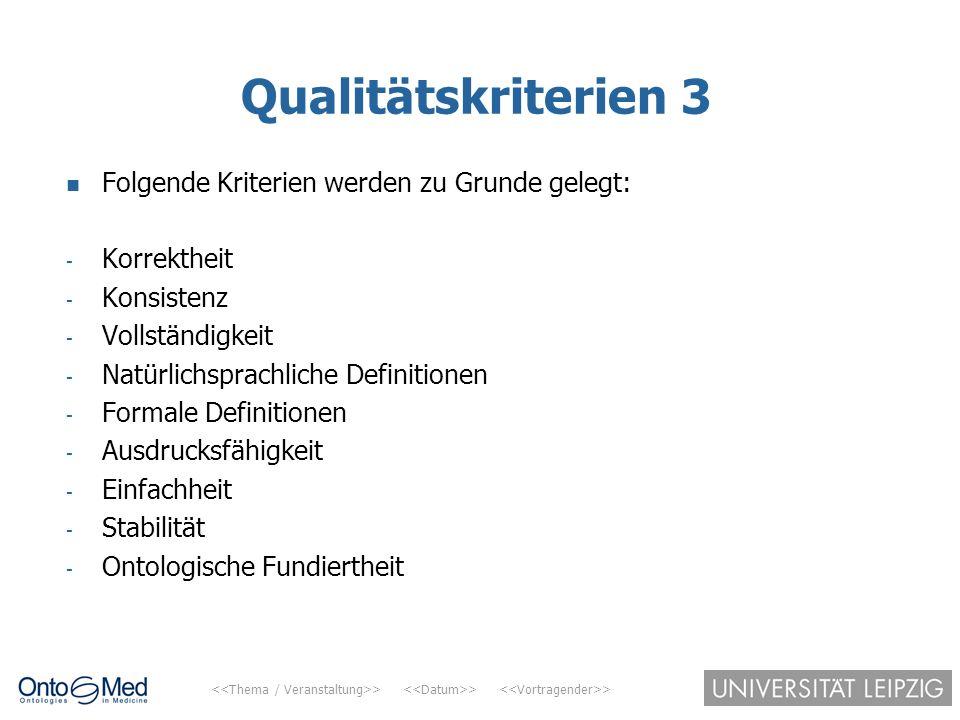 Qualitätskriterien 3 Folgende Kriterien werden zu Grunde gelegt: