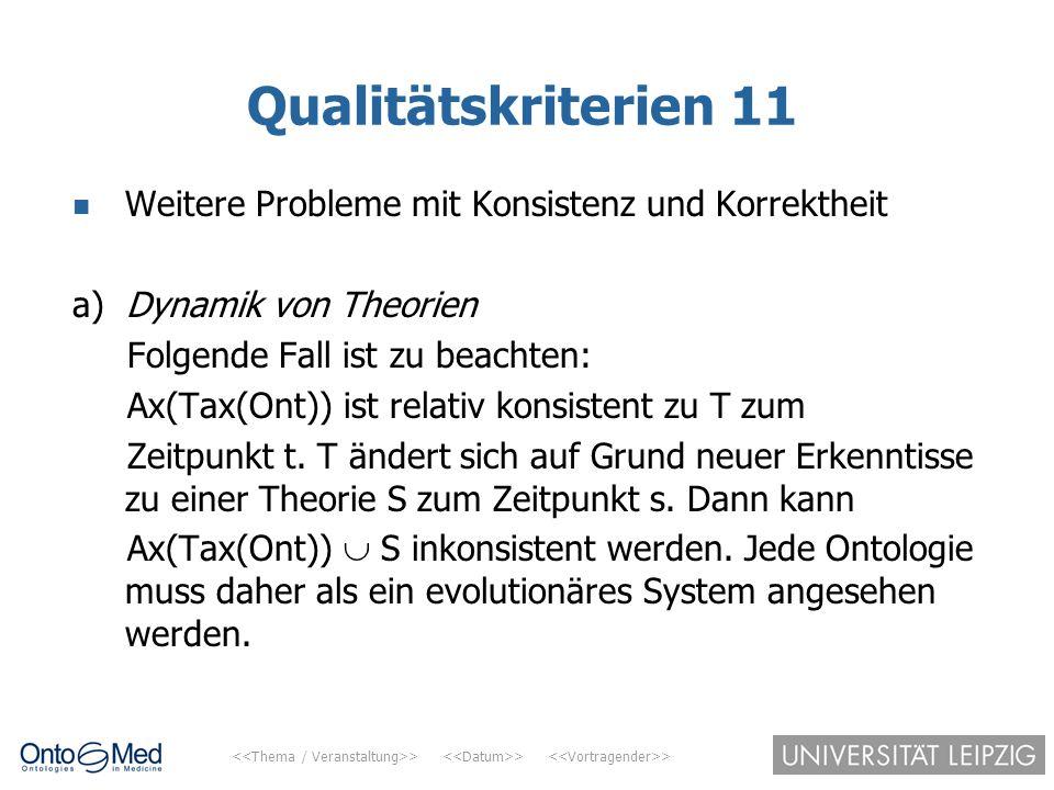 Qualitätskriterien 11 Weitere Probleme mit Konsistenz und Korrektheit