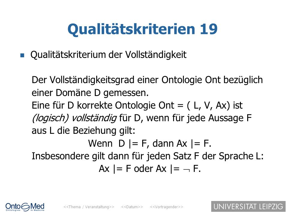 Qualitätskriterien 19 Qualitätskriterium der Vollständigkeit