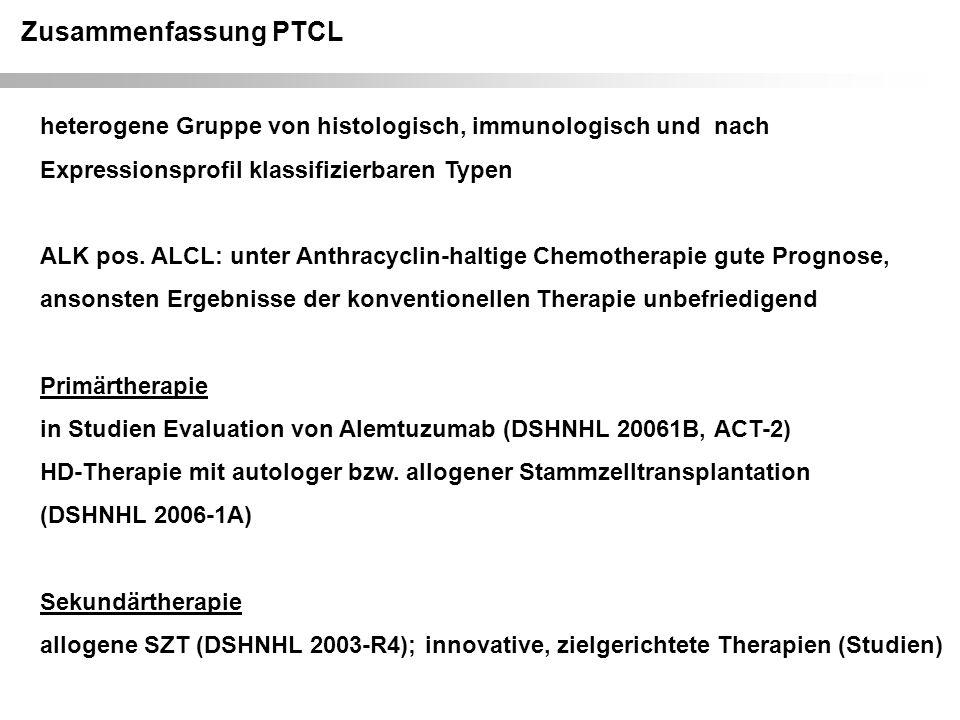 Zusammenfassung PTCL heterogene Gruppe von histologisch, immunologisch und nach Expressionsprofil klassifizierbaren Typen.