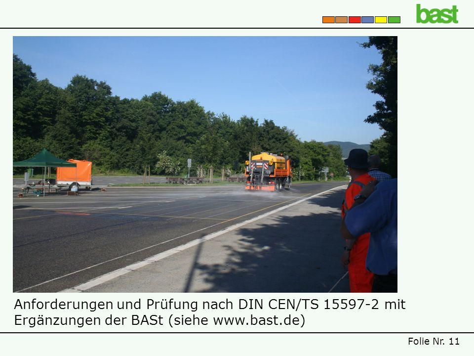 Anforderungen und Prüfung nach DIN CEN/TS 15597-2 mit Ergänzungen der BASt (siehe www.bast.de)