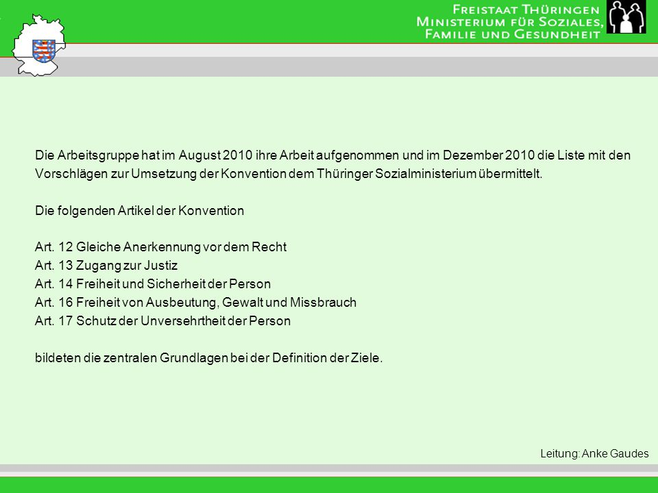 Titel der Folie Die Arbeitsgruppe hat im August 2010 ihre Arbeit aufgenommen und im Dezember 2010 die Liste mit den.