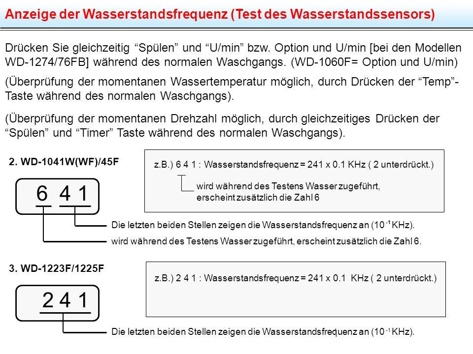 z.B.) 2 4 1 : Wasserstandsfrequenz = 241 x 0.1 KHz ( 2 unterdrückt.)