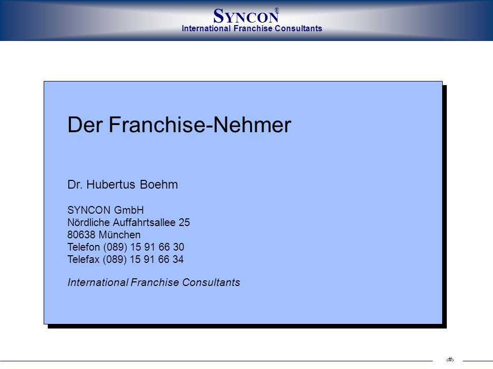 Der Franchise-Nehmer Dr. Hubertus Boehm
