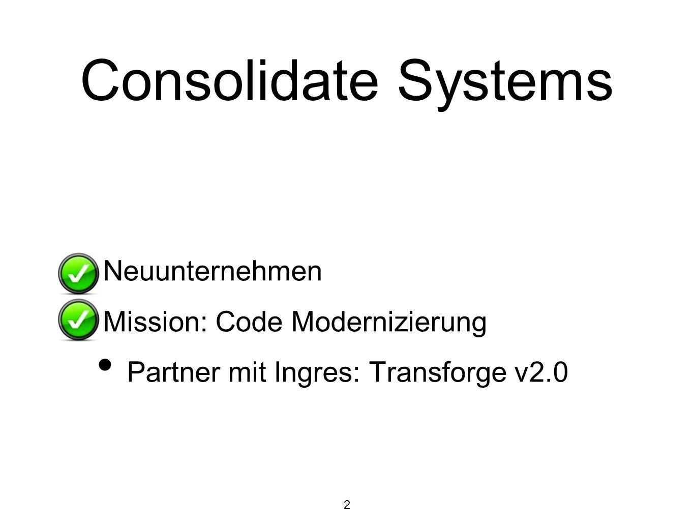 Consolidate Systems Neuunternehmen Mission: Code Modernizierung