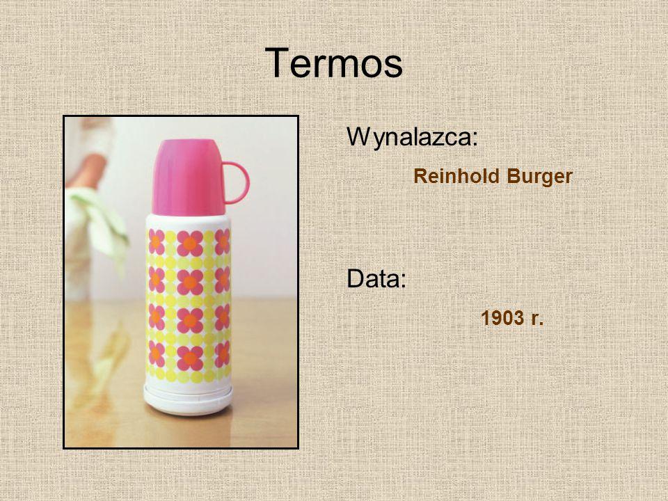 Termos Wynalazca: Reinhold Burger Data: 1903 r.