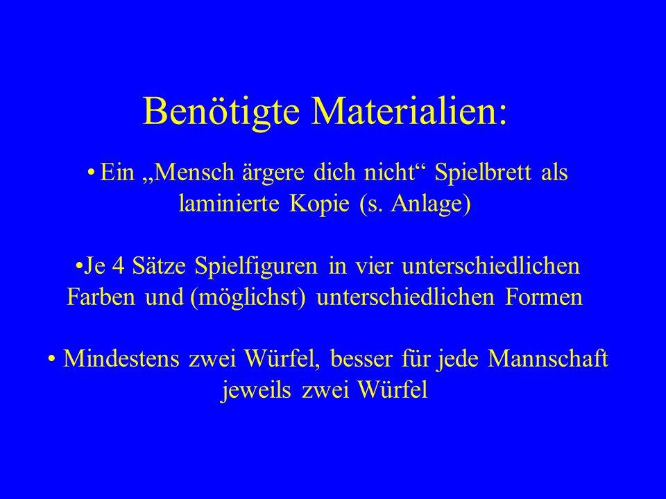 """Benötigte Materialien: • Ein """"Mensch ärgere dich nicht Spielbrett als laminierte Kopie (s."""