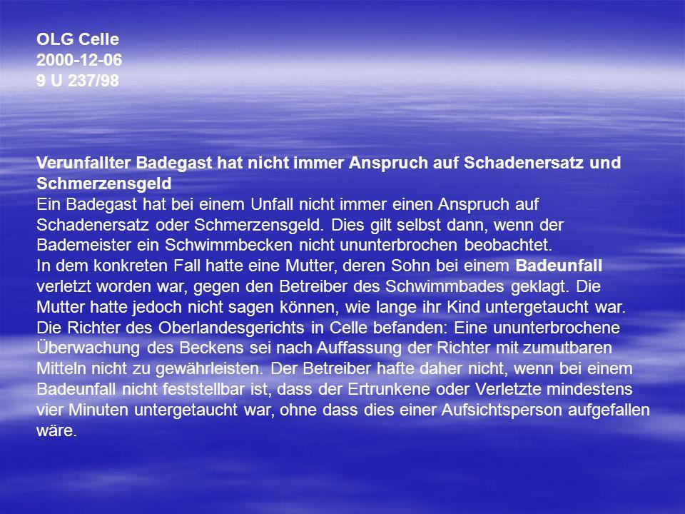 OLG Celle 2000-12-06 9 U 237/98 Verunfallter Badegast hat nicht immer Anspruch auf Schadenersatz und Schmerzensgeld.