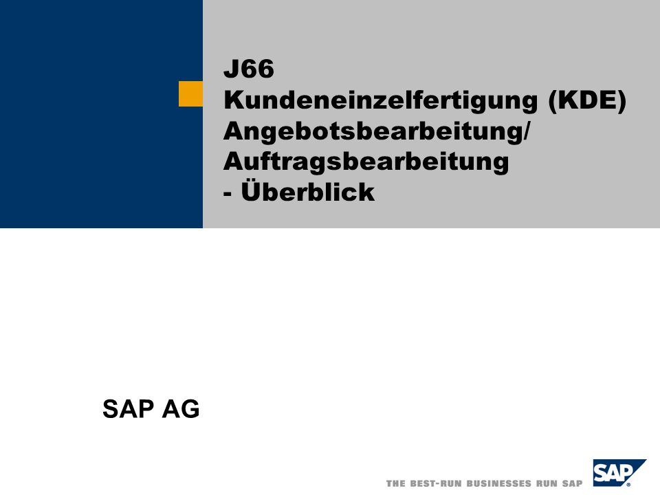 J66 Kundeneinzelfertigung (KDE) Angebotsbearbeitung/ Auftragsbearbeitung - Überblick