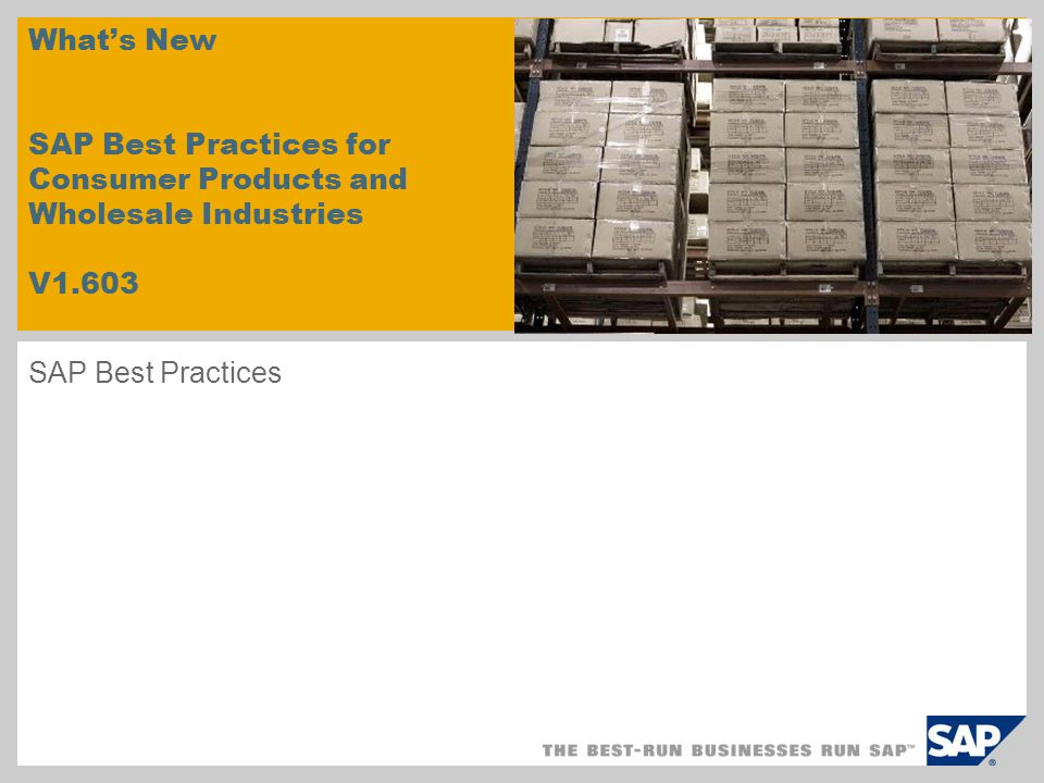 What's New SAP Best Practices for Consumer Products and Wholesale Industries V1.603