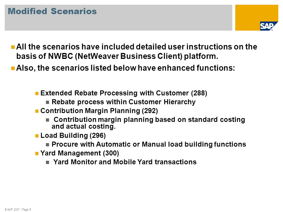 Modified Scenarios All the scenarios have included detailed user instructions on the basis of NWBC (NetWeaver Business Client) platform.