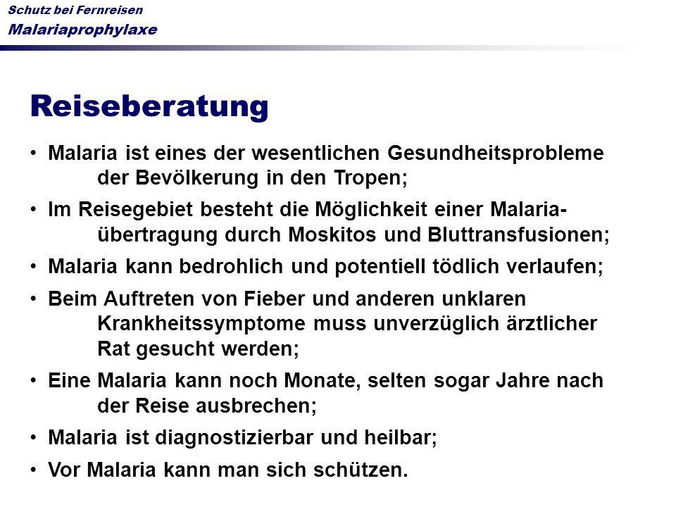 Schutz bei Fernreisen Malariaprophylaxe. Reiseberatung. Malaria ist eines der wesentlichen Gesundheitsprobleme der Bevölkerung in den Tropen;