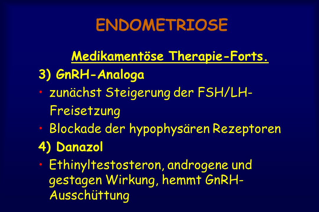 ENDOMETRIOSE Medikamentöse Therapie-Forts. 3) GnRH-Analoga