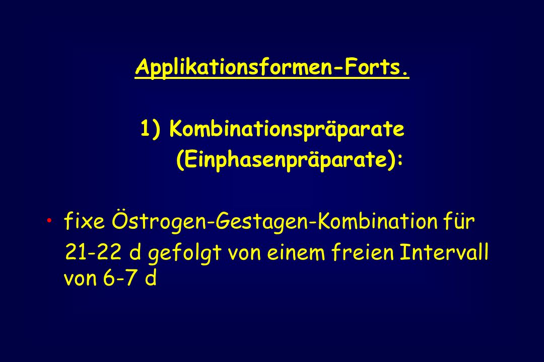 Applikationsformen-Forts. 1) Kombinationspräparate