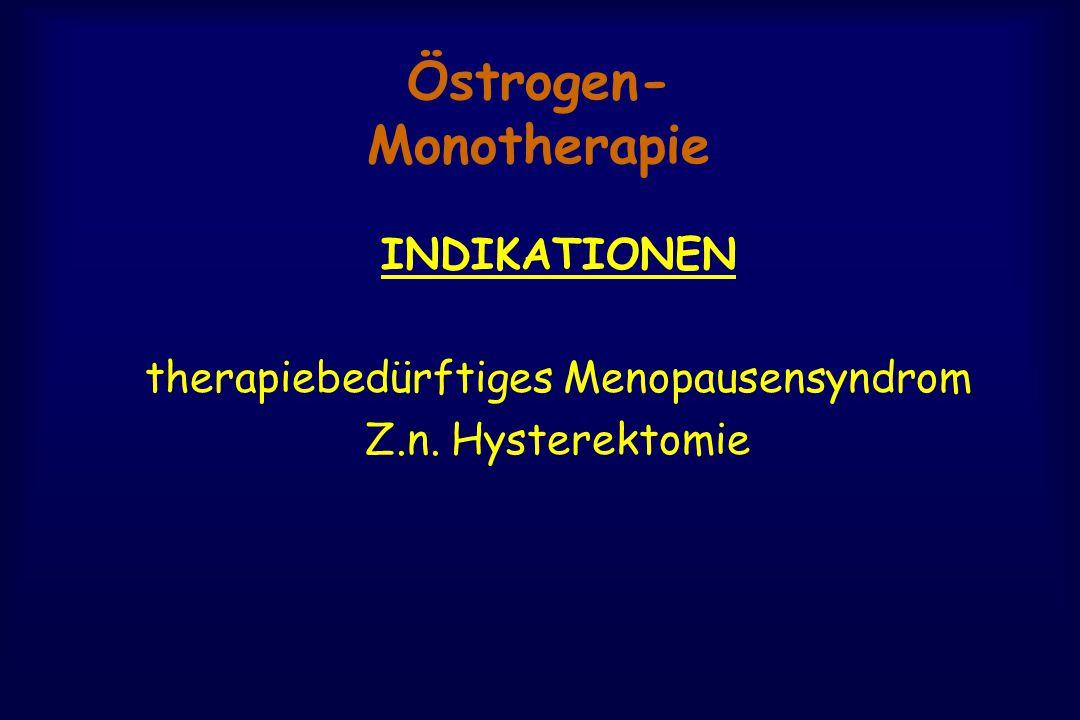 Östrogen- Monotherapie