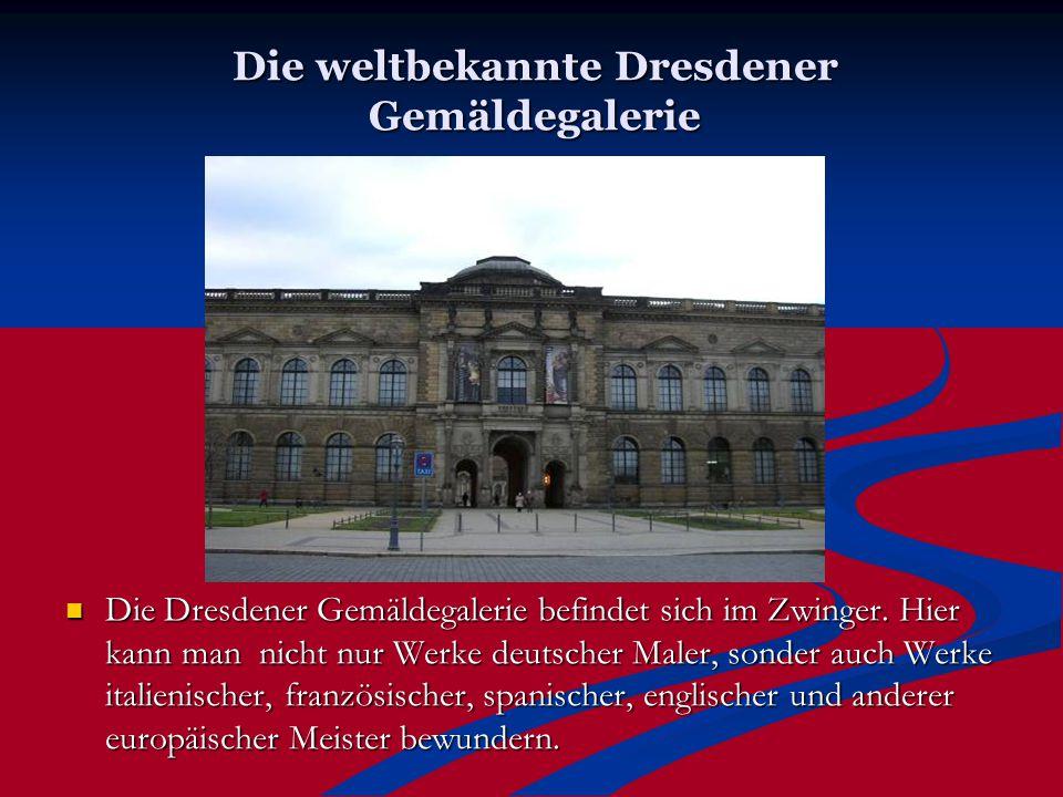 Die weltbekannte Dresdener Gemäldegalerie