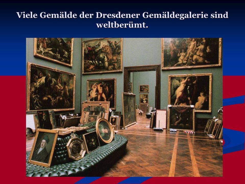 Viele Gemälde der Dresdener Gemäldegalerie sind weltberümt.