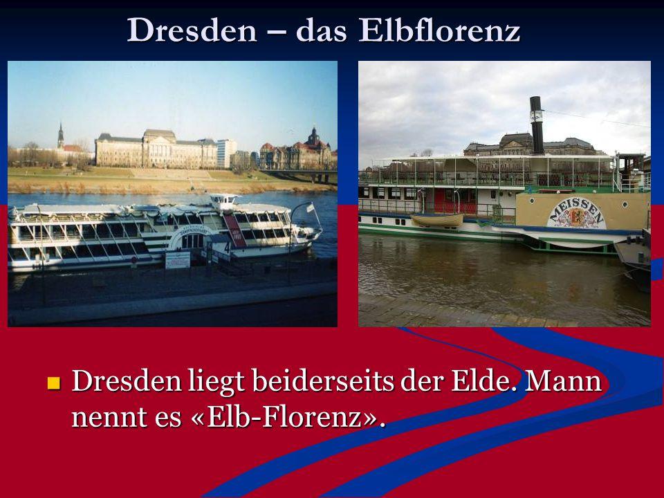 Dresden – das Elbflorenz