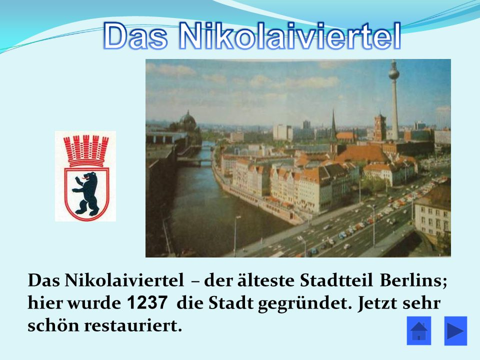 Das Nikolaiviertel – der älteste Stadtteil Berlins; hier wurde 1237 die Stadt gegründet.