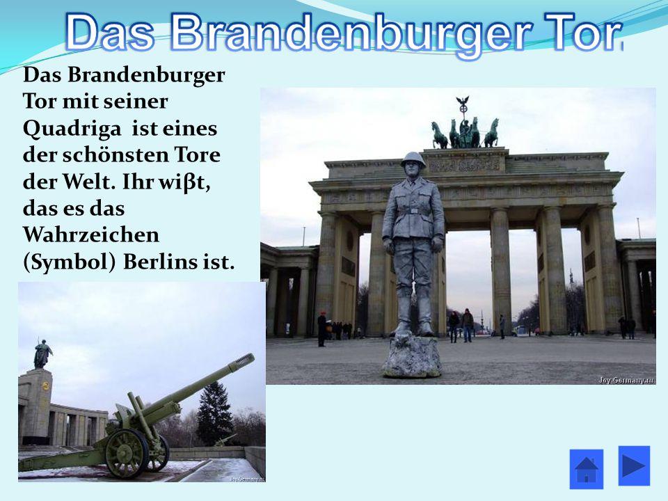 Das Brandenburger Tor mit seiner Quadriga ist eines der schönsten Tore der Welt.