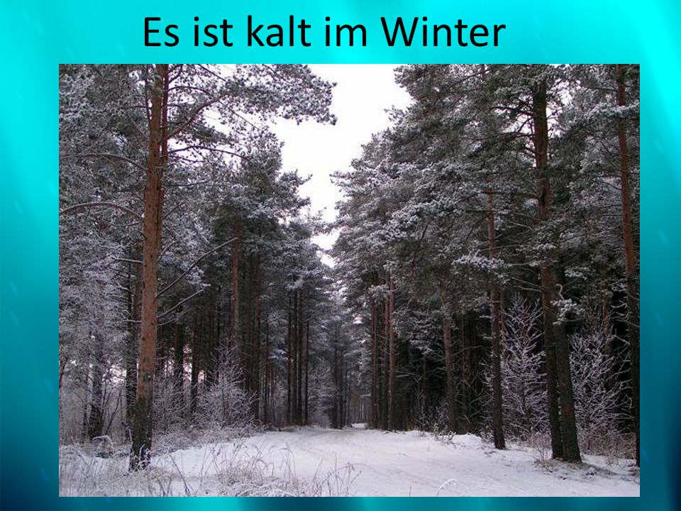 Es ist kalt im Winter