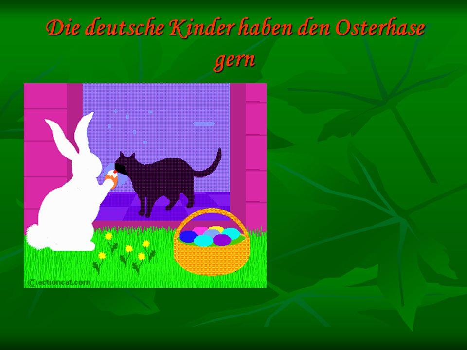 Die deutsche Kinder haben den Osterhase gern