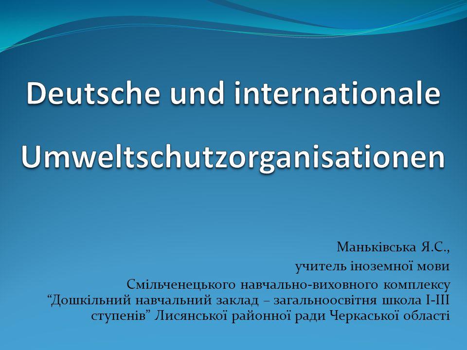 Deutsche und internationale Umweltschutzorganisationen